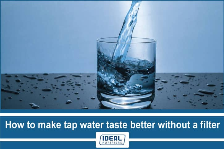 How to make tap water taste better without a filter