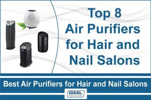 Best Air Purifiers for Hair and Nail Salons