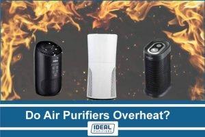 Do Air Purifiers Overheat